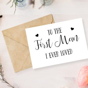 Father Of The Bride Greetings Card - The First Man I Ever Loved