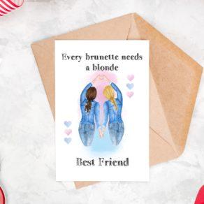 Every Brunette Needs a Blonde Best Friend Card
