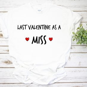 Personalised Last Valentines as a Miss T-Shirt