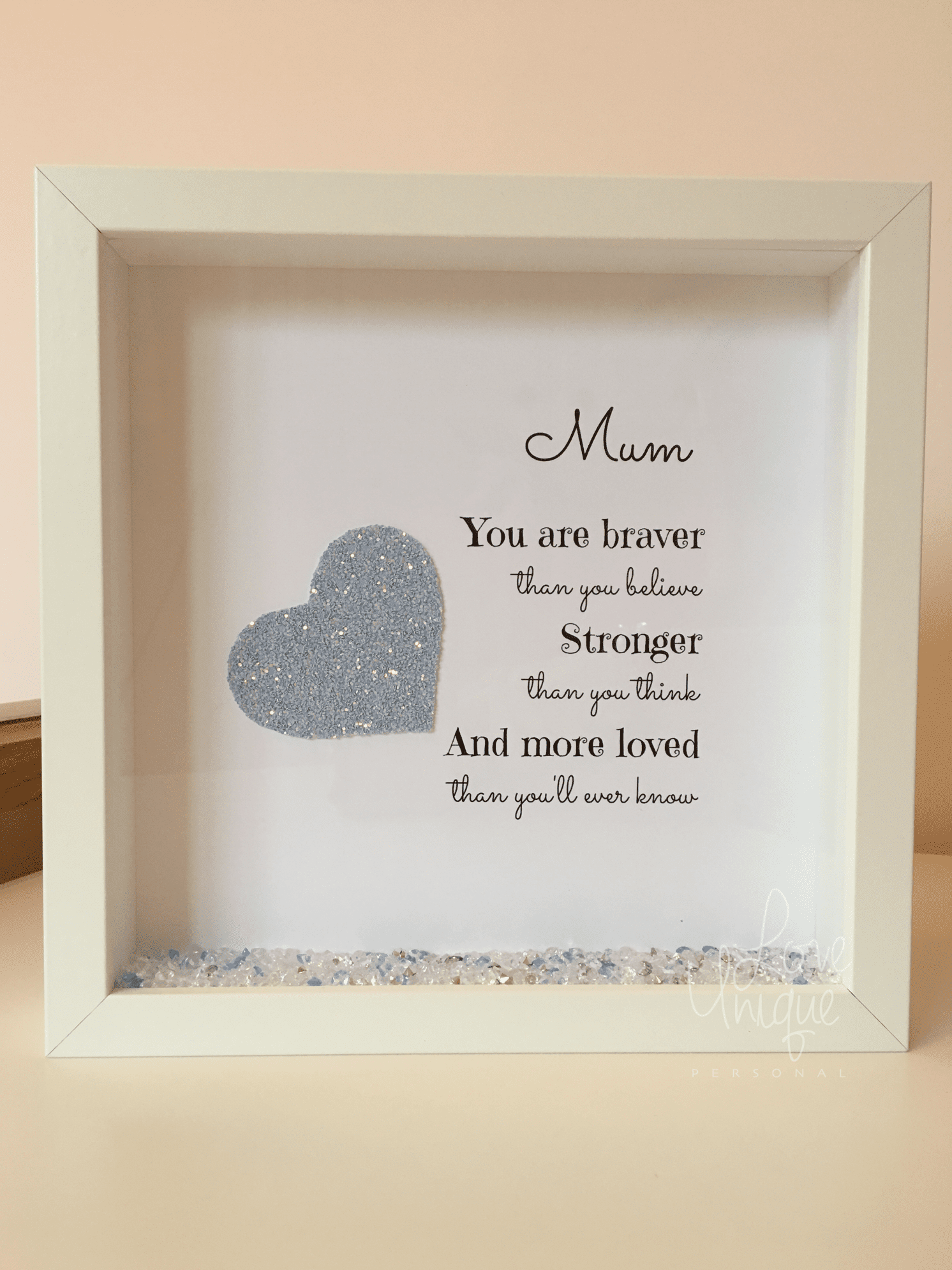 mum you are braver than   box frame