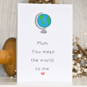 Mother's Day Card Mean the World to me